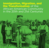 NEH Summer Institute for Schoolteachers: Immigration, Migration, and the Transformation of the African-American Community in the 20th and 21st Centuries