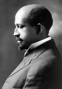 """W.E.B. Du Bois:  A Man For All Times"""