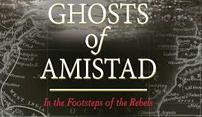 "Films at the Schomburg: ""Ghosts of Amistad"""
