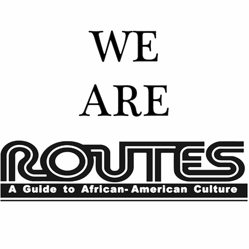 We Are Routes to African-American Culture