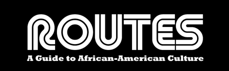 ROUTES, A Guide to African-American Culture