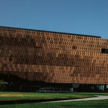 THE NATIONAL MUSEUM OF AFRICAN AMERICAN HISTORY AND CULTURE (Smithsonian Institute in Washington, D.C.)