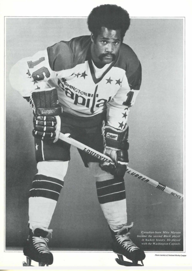 Canadian born Mike Marson became the second Black Player in hockey history. He played with the Washington Capitols