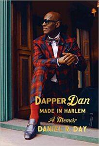 Dapper Dan Made in Harlem — A Memoir Book Cover
