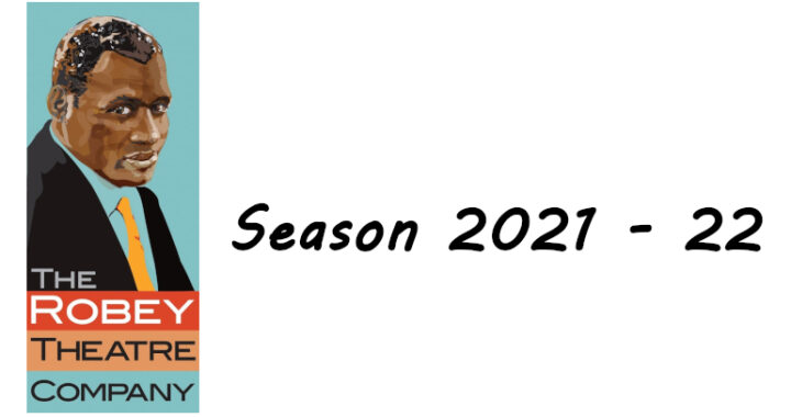 Robey Theatre Company Season 2021